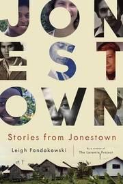 Stories from Jonestown by Leigh Fondakowski