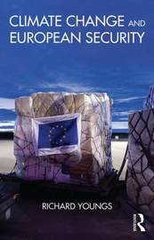 Climate Change and European Security by Richard Youngs