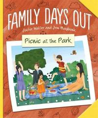 Family Days Out: Picnic at the Park by Jackie Walter