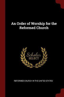 An Order of Worship for the Reformed Church