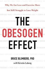The Obesogen Effect by Bruce Blumberg