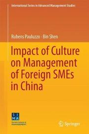 Impact of Culture on Management of Foreign SMEs in China by Rubens Pauluzzo