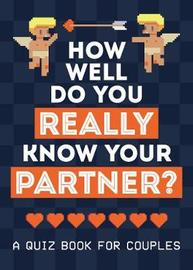 How Well Do You Really Know Your Partner? by Summersdale