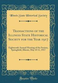 Transactions of the Illinois State Historical Society for the Year 1917 by Illinois State Historical Society image