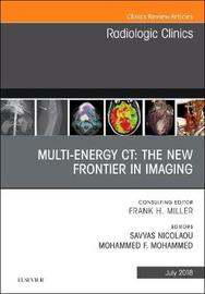 Multi-Energy CT: The New Frontier in Imaging, An Issue of Radiologic Clinics of North America by Savvas Nicolaou image