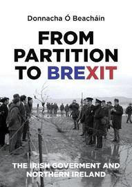 From Partition to Brexit by Donnacha O. Beachain