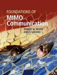 Foundations of MIMO Communication by Robert W. Heath, Jr.