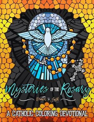 Mysteries of the Rosary by Drawn to Faith