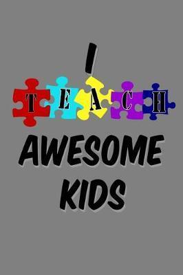 I Teach Awesome Kids by Books by 3am Shopper