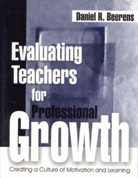 Evaluating Teachers for Professional Growth by Daniel R. Beerens image