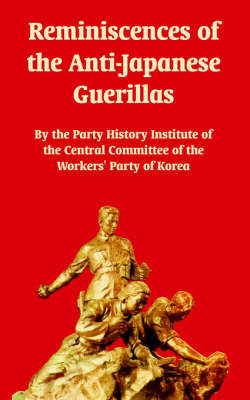 Reminiscences of the Anti-Japanese Guerillas by History Institute Party History Institute image