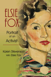Elsie Fox: Portrait of an Activist by Karen Stevenson image