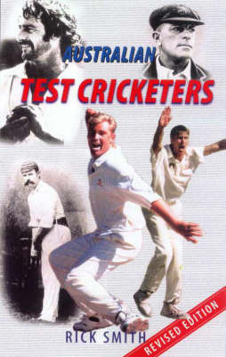 Australian Test Cricketers by Rick Smith