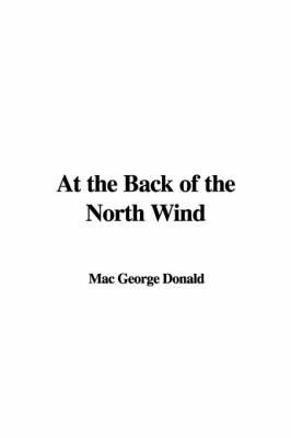 At the Back of the North Wind by George Mac Donald