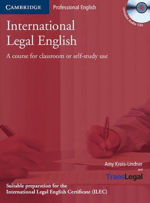 International Legal English Student's Book with Audio CDs: A Course for Classroom or Self-study Use by Amy Krois-Lindner