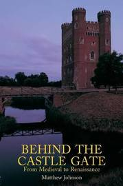 Behind the Castle Gate by Matthew Johnson