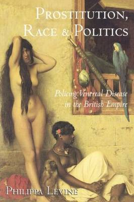 Prostitution, Race and Politics by Philippa Levine