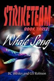 Striketeam Book Three: Whale Song by GS Robison image