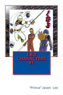 J.B.3 Characters #1 by Jason , O'Neal Williams