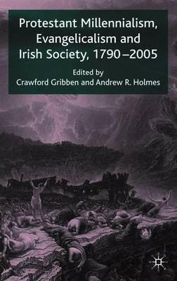 Protestant Millennialism, Evangelicalism and Irish Society, 1790-2005 image