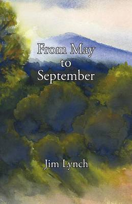 From May to September by Jim Lynch