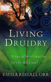 Living Druidry by Emma Restall-Orr