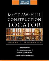 McGraw-Hill Construction Locator (McGraw-Hill Construction Series) by Joseph A MacDonald
