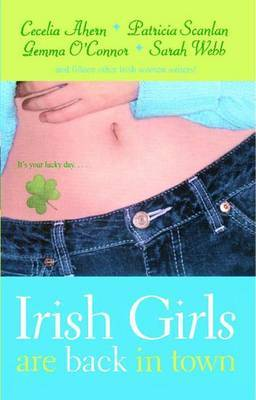 Irish Girls Are Back in Town by Cecelia Ahern