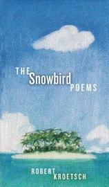 The Snowbird Poems by Robert Kroetsch image