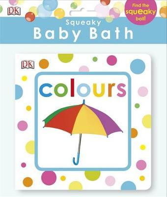 Squeaky Baby Bath Book Colours by DK image