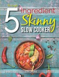 The Simple 5 Ingredient Skinny Slow Cooker by Cooknation