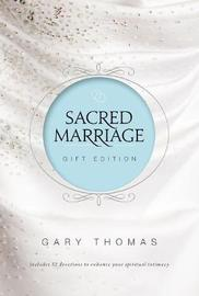 Sacred Marriage Gift Edition by Gary L. Thomas