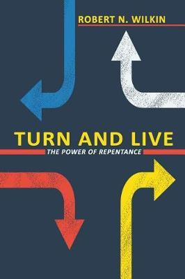 Turn and Live by Robert N Wilkin