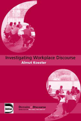 Investigating Workplace Discourse by Almut Koester image