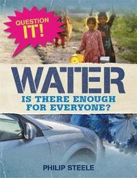 Question It!: Water by Philip Steele
