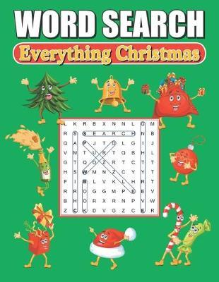 Word Search Everything Christmas by Greater Heights Publishing