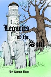 Legacies of the Soul by Pamela Brust image