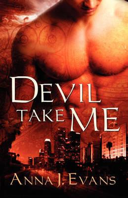 Devil Take Me by Anna J Evans image