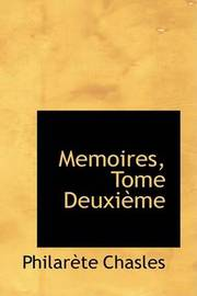 Memoires, Tome Deuxiaume by Philarete Chasles