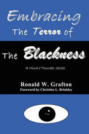 Embracing the Terror of the Blackness by Ronald W Grafton