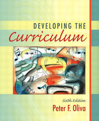 Developing the Curriculum by Peter F. Oliva