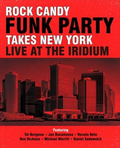 Takes New York - Live At The Iridium (2CD+Blu-Ray) by Rock Candy Funk Party