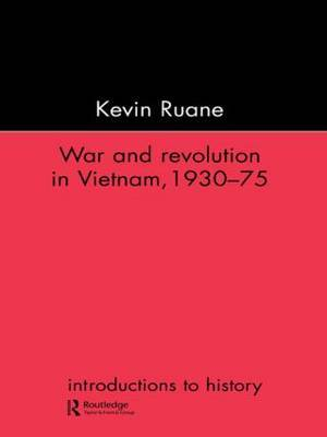 War and Revolution in Vietnam by Kevin Ruane image
