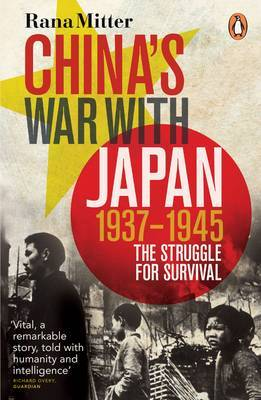 China's War with Japan, 1937-1945 by Rana Mitter