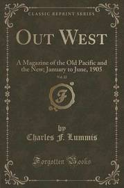 Out West, Vol. 22 by Charles F Lummis