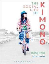 The Social Life of Kimono by Sheila Cliffe