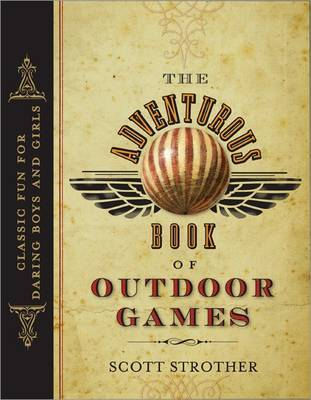 Adventurous Book of Outdoor Games by Scott Strother image