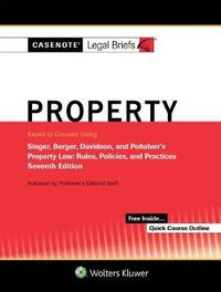 Casenotes Legal Briefs for Property Keyed to Singer, Berger, Davidson, and Penalver by Casenote Legal Briefs