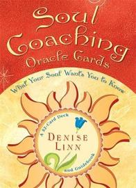 Soul Coaching Oracle Cards: What Your Soul Wants You to Know by Denise Linn