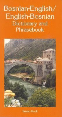 Bosnian-English / English-Bosnian Dictionary & Phrasebook by Susan Kroll image
